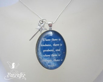 Cinderella - Where There is Kindness fairy tale glass cabochon necklace with wand - Glass cabochon quote necklace