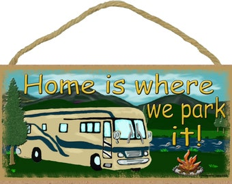 """Mountains Motorhome Home Is Where We Park It Camping Sign Camper Plaque 5""""x10"""""""