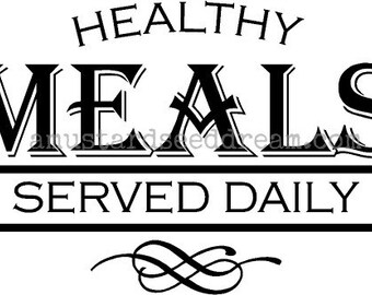 Healthy Meals Served Daily - Vinyl Wall Art, Graphics, Lettering, Decals, Stickers