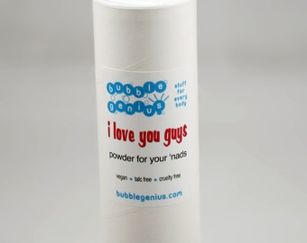 I LOVE You Guys - POWDER for your NADS - Talc Free - Vegan