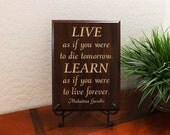 """Decorative Carved Wood Sign with Quote """"LIVE as if you were to die tomorrow. LEARN as if you were to... Mahatma Gandhi"""" 9""""x12"""" Free Shipping"""