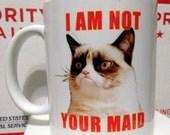 I Am Not Your Maid Grumpy Cat Coffe Mug