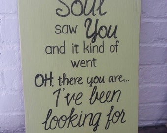 My Soul Saw You SIGN Reclaimed Wood Black pale lime green love custom colors 12x18 Whagn