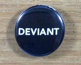 """1"""" Button - Deviant"""
