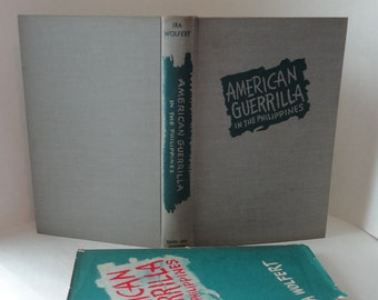 1945 Vintage Book AMERICAN GUERRILLA in The PHILIPPINES Ira Wolfert Hardcover Dustjacket World War Ii Military History Simon & Schuster