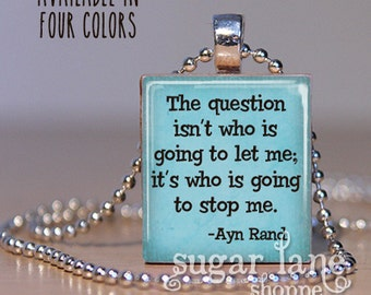 Ayn Rand Quote  - (BRB4 - Your Choice of Color - Blue, Beige, Purple, Green) - Scrabble Tile Pendant with Chain