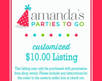 Customized 10.00 Dollar Listing   Amanda's Parties To Go