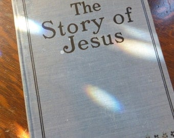 1905 The Story Of Jesus M.A. Donahue and CO. Chicago and New York