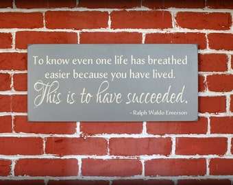 This is to have succeeded - Ralph Waldo Emerson - Made to Order Wooden sign
