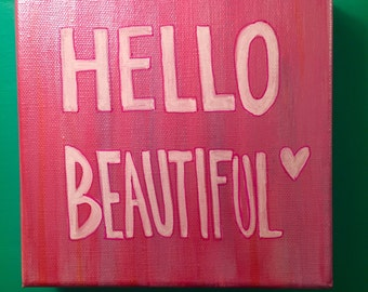 Hello Beautiful 6X6 Gallery Wrapped Painting