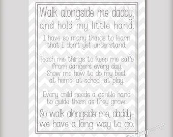 Walk Alongside Me, Daddy - 8x10 & 5x7 Printable Art - INSTANT DOWNLOAD - Gift for new Dads - Father's Day