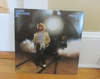 Hank Williams Jr. The Pressure Is On Collectible Country Music Outlaw Vinyl Record VG to EX Condition