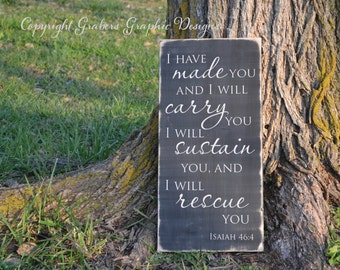 Inspirational Bible verse painted wood sign Isaiah 46 I will carry you