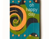 Wooden Art Sign Planked Oh Happy Day wall decor melon green teal swirls black