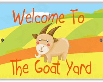 Welcome to the Goat Yard Indoor/Outdoor Aluminum No Rust No Fade Sign