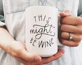 15oz. This Might Be Wine Ceramic Mug