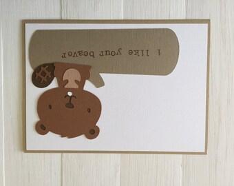 I Like Your Beaver Card