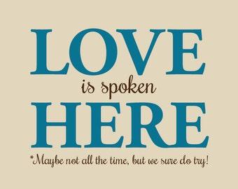 LOVE is spoken HERE - vinyl wall decal