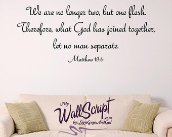 Two Become One, Bible verse wall graphic, Bedroom Wall Decal, Mathew 19:6