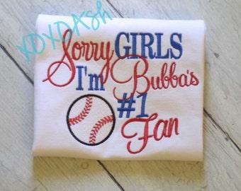 Sister Baseball-Sorry Girls I'm Bubba's #1 Fan- Applique Baseball Shirt or bodysuit- Baseball Sister Shirt- Baby Girl bodysuit-