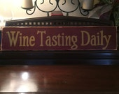WINE TASTING DAILY Lover Connoisseur Aficionado Sign Plaque Vino Harvest Decor Grapes Wooden You Pick Color Hand Painted  Oenophilia