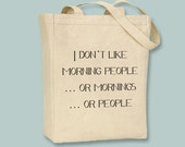 I Don't Like Morning People Canvas Tote  - Selection of sizes and  image colors available