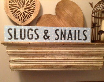 Handmade Wooden Sign - Slugs & Snails - Rustic, Vintage, Shabby Chic - 50cm