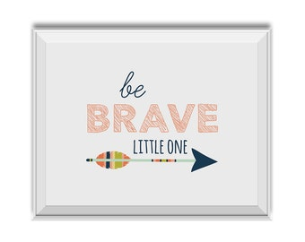 Inspirational Quote Printable Baby Nursery, Be Brave Little One - Inspirational Print. Feathers, Arrow, Inspiration, Pink, Quote, Printable