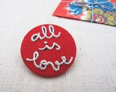 Embroidered pin - Pin bordado - All is love