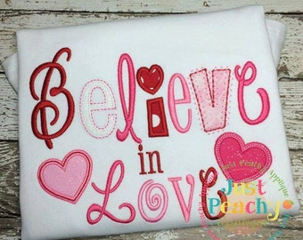 Believe in Love Valentines Day - Appliqued and Personalized Shirt