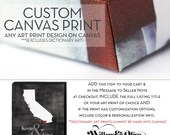 CANVAS PRINT UPGRADE - Upgrade your Art to Gallery Wrapped Canvas, Choice of Sizes, Purchase this Listing for Canvas Printing