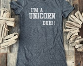 Fitness workout sports gym tshirt - I'm A Unicorn Duh!! - Soft Shirts for Women (Junior Fit and Regular Size)