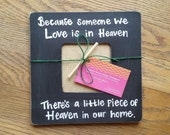 Because someone is in heaven frame - rustic frame- in memory - sympathy gift - bereavement