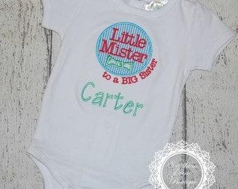 Little Mister to a Big Sister - Embroidered shirt - Applique Design - Sibling Set - Baby Shower gift