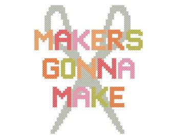PATTERN | Makers Gonna Make | Modern cross stitch