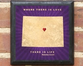 """Colorado - """"Where There Is Love There Is Life!"""" Gandhi Quote Vintage Style Plaque / Sign Decorative With Custom Color & Location"""