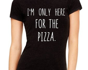 I'm only here for the Pizza - black tee - Soft Cotton T Shirts for Women, Men/Unisex, Kids