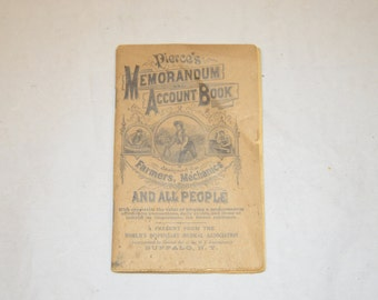 Vintage 1924 Pierce's Memorandum Account Book designed for Farmers, Mechanics, And All People, A present from World's Dispensary Medical Asn