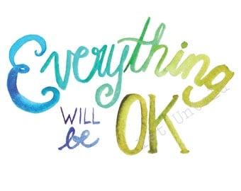 Everything Will Be OK Printable Art