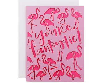 You're Fantastic! Flamingo Laser Cut Card