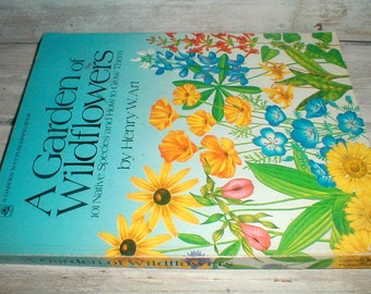 A Garden Of Wildflowers *101 Native Species And How To Grow Them* Henry W Art *Botanical Book*