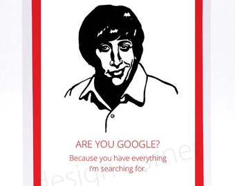 Funny Illustrated Big Bang Theory Howard Wolowitz Google Anniversary or Valentine's Day Card