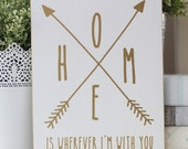 Home Is Wherever I'm With You 8x10 Sign-- trendy arrows design!