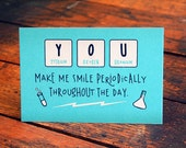 You make me Smile Periodically - Science Card - Blank Inside - Screen Print