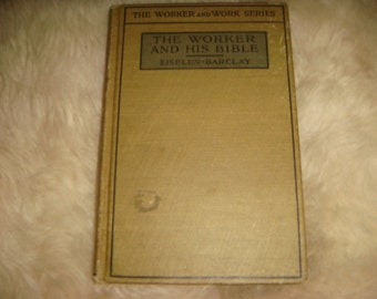 1929 The Worker and His Bible Methodist Study of Bible Pentateuch Old and New testaments