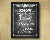 We Know you would be hear today if Heaven wasn't so far away PRINTED irish wedding sign - St. Patrick's Day Lucky in Love Collection