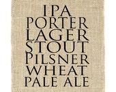Beer Varietals Unframed Wall Art, IPA, Pale Ale, Stout , Beer Art, Burlap Art