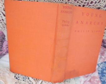 Young Anarchy By Philip Gibbs 1926,Vintage book, Anarchy, Antique Book, Old Book, Vintage Home Decor :)S