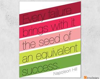 Inspirational Quote Print - Every failure brings with it the seed of an equivalent success - Napoleon Hill - Contemporary art quote - poster