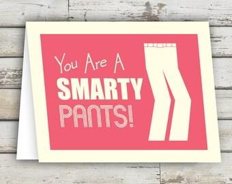 You Are A Smarty Pants!  Graduation Card, Graduation & School Cards, Funny Congratulation,  Congratulations Card, Funny Congrats Card